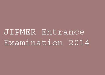 JIPMER Entrance Examination 2014