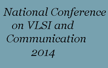 National Conference on VLSI and Communication 2014